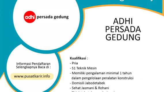 Lowongan Kerja Terbaru PT Adhi Persada Gedung (APG)